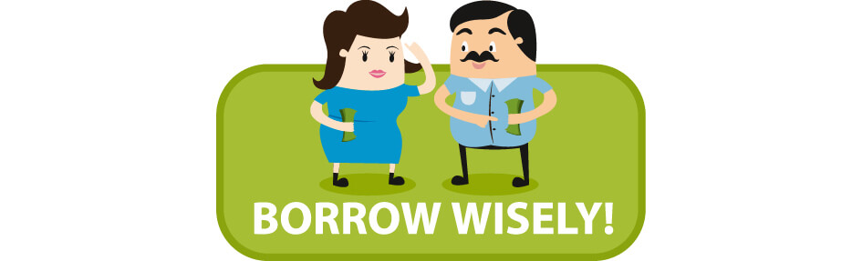 How To Borrow Wisely