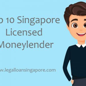 Top 10 Singapore Licensed Money Lender